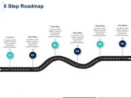 Six Step Roadmap F883 Ppt Powerpoint Presentation Slides Design Inspiration