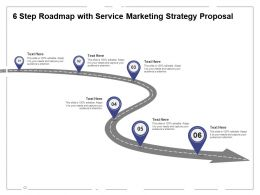 Six Step Roadmap With Service Marketing Strategy Proposal Ppt Powerpoint Presentation Styles Example