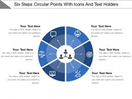 Six Steps Circular Points With Icons And Text Holders