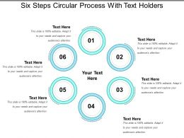 Six Steps Circular Process With Text Holders
