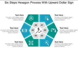 Six Steps Hexagon Process With Upward Dollar Sign