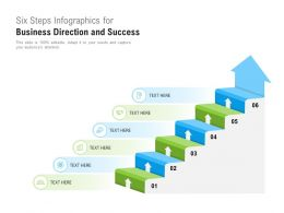 Six Steps Infographics For Business Direction And Success