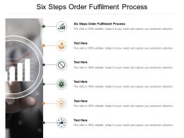 Six Steps Order Fulfilment Process Ppt Powerpoint Presentation Icon Show Cpb
