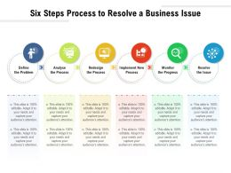 Six Steps Process To Resolve A Business Issue