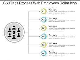 Six Steps Process With Employees Dollar Icon