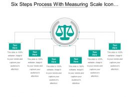 Six Steps Process With Measuring Scale Icon In Center
