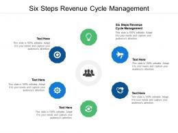 Six Steps Revenue Cycle Management Ppt Powerpoint Presentation Slides Portrait Cpb