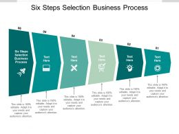Six Steps Selection Business Process Ppt Powerpoint Presentation Show Cpb