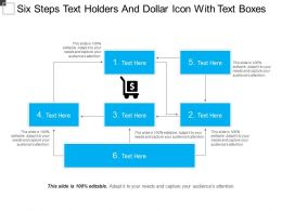 Six Steps Text Holders And Dollar Icon With Text Boxes