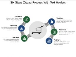 Six Steps Zigzag Process With Text Holders