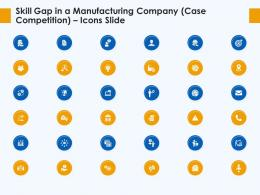Skill Gap In A Manufacturing Company Case Competition Icons Slide