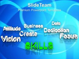Skills At Forefront Business Dedication PowerPoint Templates PPT Themes And Graphics 0213
