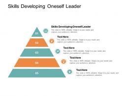Skills Developing Oneself Leader Ppt Powerpoint Presentation Summary Slide Cpb