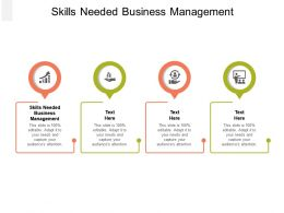 Skills Needed Business Management Ppt Powerpoint Presentation Slides Guide Cpb