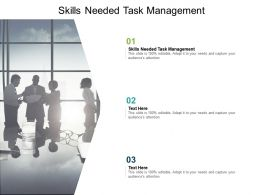 Skills Needed Task Management Ppt Powerpoint Presentation Pictures Example Cpb
