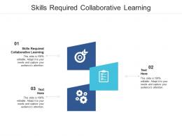Skills Required Collaborative Learning Ppt Powerpoint Presentation Professional Icon Cpb