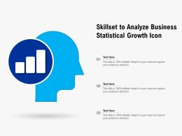 Skillset To Analyze Business Statistical Growth Icon