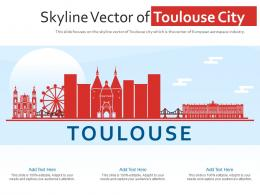 Skyline Vector Of Toulouse City Powerpoint Presentation PPT Template