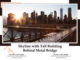 Skyline With Tall Building Behind Metal Bridge