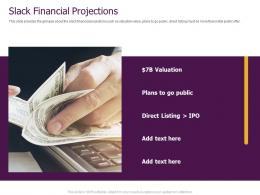 Slack Pitch Deck Financial Projections Ppt Powerpoint Presentation Model Influencers