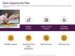 Slack Pitch Deck Opportunity Plan Ppt Powerpoint Presentation Infographic Template Slide