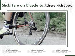 Slick Tyre On Bicycle To Achieve High Speed