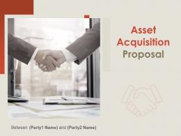 Asset Acquisition Proposal Powerpoint Presentation Slides