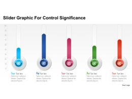 Slider Graphic For Control Significance Powerpoint Template