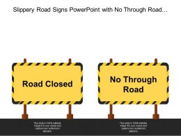 Slippery Road Signs Powerpoint With No Through Road And Road Close Boards
