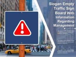 Slogan Empty Traffic Sign Board With Information Regarding Management