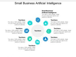 Small Business Artificial Intelligence Ppt Powerpoint Presentation Ideas Topics Cpb