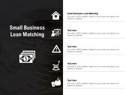 Small Business Loan Matching Ppt Powerpoint Presentation Infographics Icon Cpb