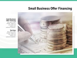 Small Business Offer Financing Ppt Powerpoint Presentation Infographics Clipart Cpb