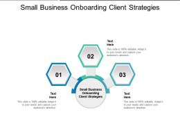 Small Business Onboarding Client Strategies Ppt Powerpoint Presentation Show Cpb