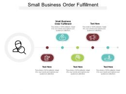 Small Business Order Fulfillment Ppt Powerpoint Ideas Graphics Tutorials Cpb