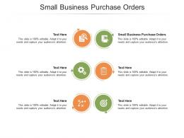 Small Business Purchase Orders Ppt PowerPoint Presentation Slides Example Topics Cpb