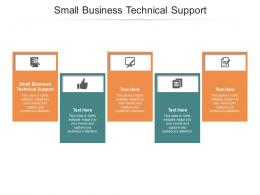 Small Business Technical Support Ppt PowerPoint Presentation Slides Diagrams Cpb
