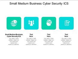 Small Medium Business Cyber Security ICS Ppt Powerpoint Presentation Outline Backgrounds Cpb