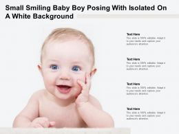 Small Smiling Baby Boy Posing With Isolated On A White Background