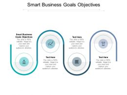 Smart Business Goals Objectives Ppt Powerpoint Presentation Outline Layout Cpb
