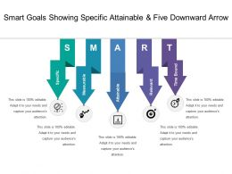 Smart Goals Showing Specific Attainable And Five Downward Arrow