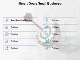 Smart Goals Small Business Ppt Powerpoint Presentation Summary Designs Download Cpb