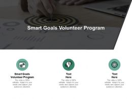 Smart Goals Volunteer Program Ppt Powerpoint Presentation Ideas Cpb