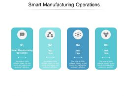 Smart Manufacturing Operations Ppt Powerpoint Presentation Themes Cpb