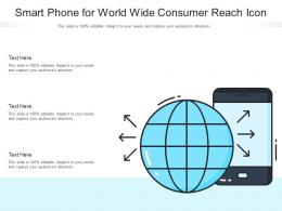 Smart Phone For World Wide Consumer Reach Icon