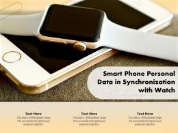 Smart Phone Personal Data In Synchronization With Watch