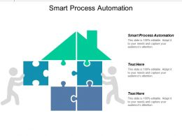 Smart Process Automation Ppt Powerpoint Presentation Infographics Rules Cpb