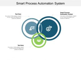 Smart Process Automation System Ppt Powerpoint Presentation Guide Cpb