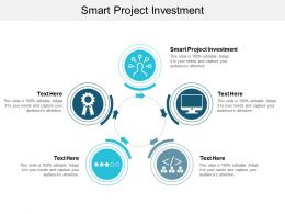 Smart Project Investment Ppt Powerpoint Presentation Infographic Template Layouts Cpb