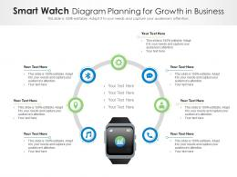 Smart Watch Diagram Planning For Growth In Business Infographic Template